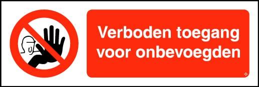 verboden toegang voor onbevoegden verbodsborden